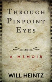 Will Heintz Through Pinpoint Eyes