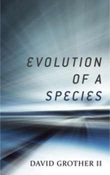 Dave Grother II Evolution of Species