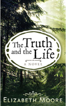 Elizabeth Moore Truth and Life