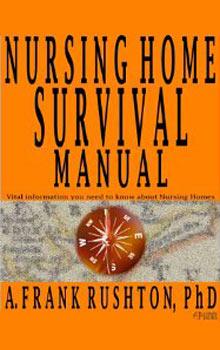 Frank Rushton Nursing Home Survival Manual