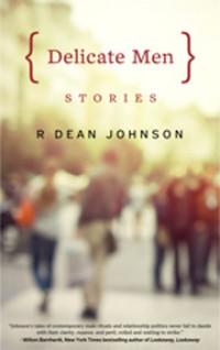R. Dean Johnson Delicate Men